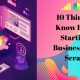 10 Things To Know Before Starting A Business From Scratch